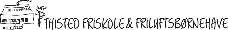 Thisted Friskole og Friluftsbørnehaven